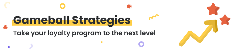 Gameball Strategies